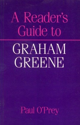 Reader's Guide to Graham Greene (Reader's Guides) (0500150192) by Paul O'Prey