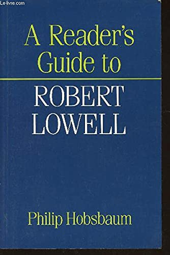 Reader's Guide to Robert Lowell (Reader's Guides): Hobsbaum, Philip