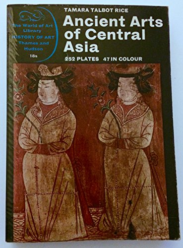 9780500180419: Ancient Arts of Central Asia (World of Art)
