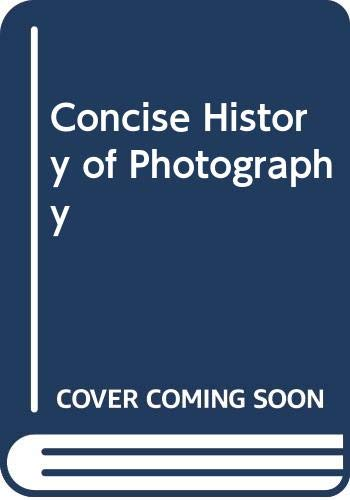 9780500180457: A Concise History of Photography