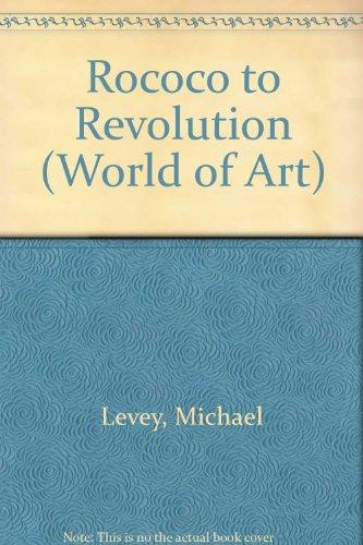 9780500180594: ROCOCO TO REVOLUTION (WORLD OF ART S.)