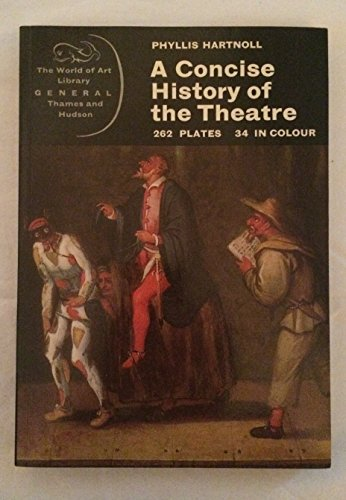 9780500180792: A Concise History of the Theatre