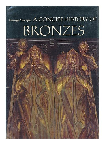 9780500180891: A concise history of bronzes.
