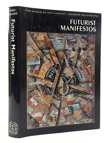 9780500181386: Futurist Manifestos (World of Art S.)