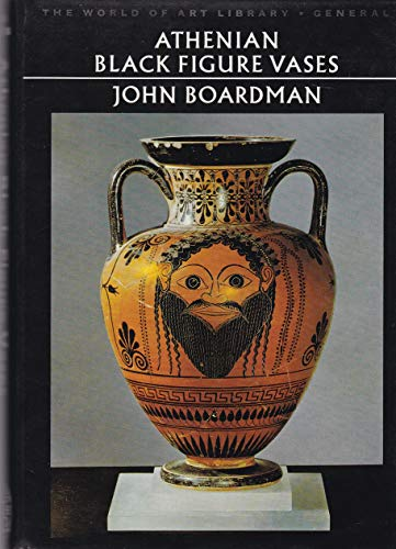 9780500181447: Athenian Black Figure Vases (World of Art)