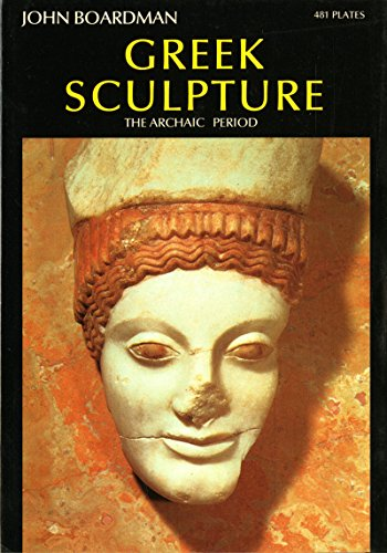 9780500181669: Greek Sculpture: The Archaic Period (World of Art)