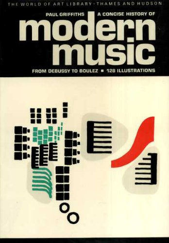 9780500181676: A Concise History of Modern Music from Debussy to Boulez