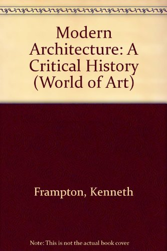 9780500181744: Modern Architecture: A Critical History