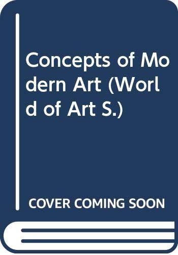 9780500181867: Concepts of Modern Art (World of Art)