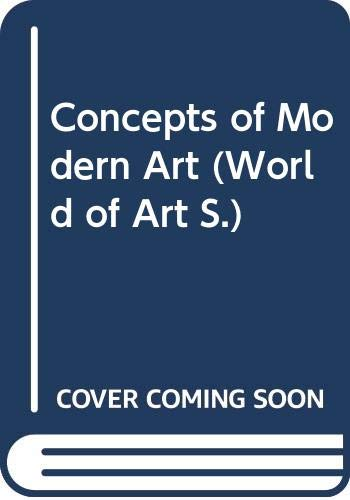 9780500181867: Concepts of Modern Art (World of Art)