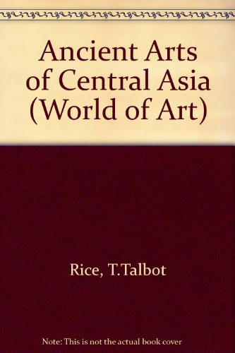9780500200308: Ancient Arts of Central Asia (World of Art)