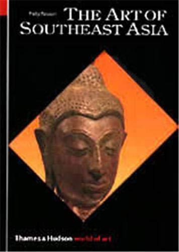 9780500200605: The Art of Southeast Asia: Cambodia, Vietnam, Thailand, Laos, Burma, Java, Bali (World of Art)