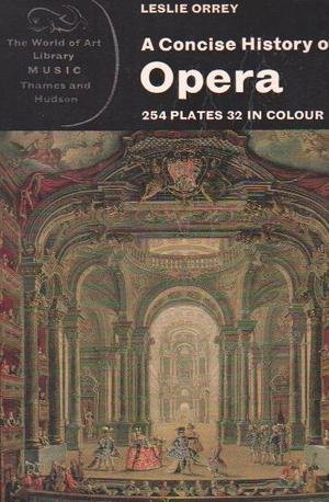 9780500201244: Concise History of Opera (World of Art)