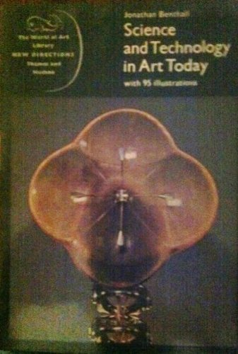 Science and Technology in Art Today (World of Art): Benthall, Jonathan