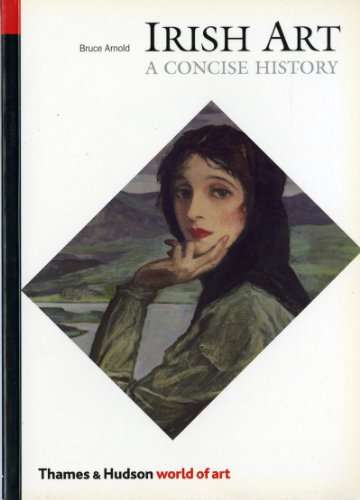 9780500201480: Irish Art: A Concise History (World of Art)