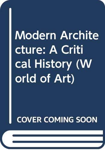 9780500201732: Modern Architecture: A Critical History (World of Art)