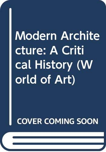 Modern Architecture: A Critical History (World of: Frampton, Kenneth