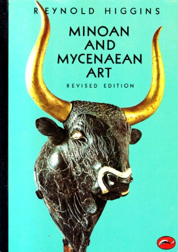Minoan and Mycenaean Art (World of Art): Higgins, Reynold A.