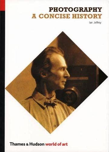 Photography: A Concise History (World of Art): Jeffry, Ian, Jeffrey, Ian