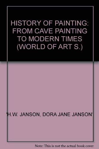 9780500201893: HISTORY OF PAINTING: FROM CAVE PAINTING TO MODERN TIMES (WORLD OF ART S.)