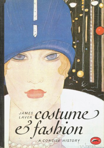 Costume and Fashion: A Concise History (World: James Laver