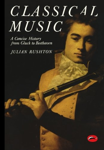 9780500202104: Classical Music (World of Art) /Anglais: A Concise History - From Gluck to Beethoven