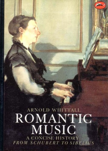 Romantic Music. A Concise History From Schubert to Sibelius