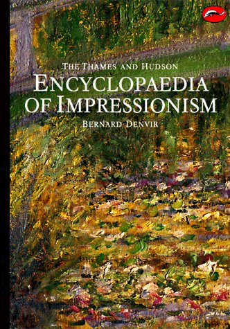 Thames and Hudson Encyclopaedia of Impressionism (World of Art)