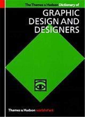 9780500202593: The Thames and Hudson Dictionary of Graphic Design and Designers (World of Art)