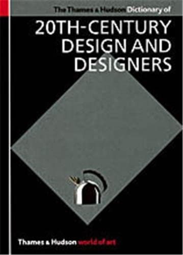 9780500202692: The Thames and Hudson Encyclopedia of 20th Century Design and Designers (World of Art) /Anglais