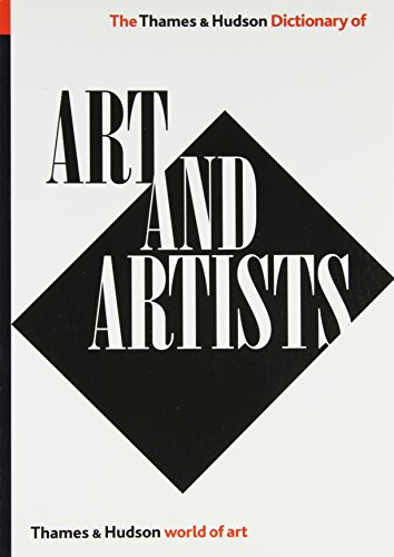 9780500202746: The Thames & Hudson Dictionary of Art and Artists (World of Art)