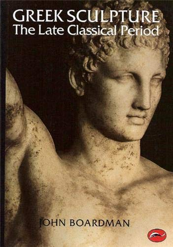 9780500202852: Greek Sculpture: The Late Classical Period and Sculpture in Colonies and Overseas (World of Art)