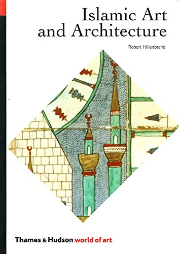 9780500203057: Islamic Art and Architecture (The World of Art)