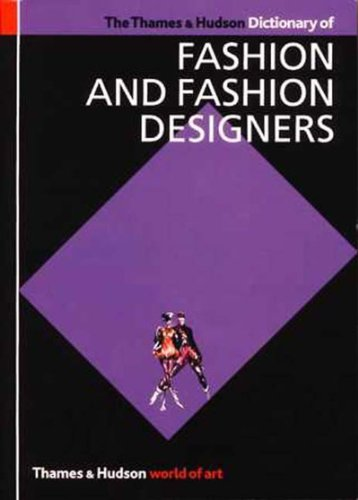 9780500203132: The Thames and Hudson Dictionary of Fashion and Fashion Designers (World of Art)