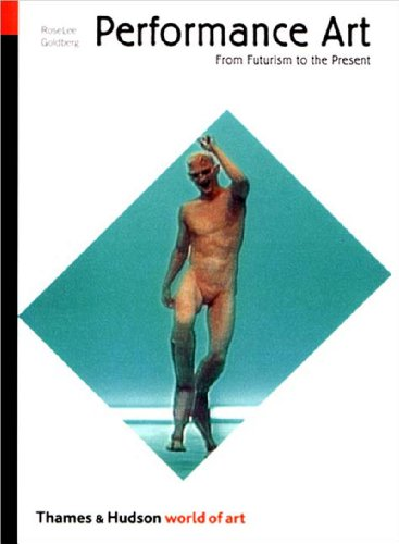 9780500203392: Performance Art: From Futurism to the Present (World of Art)