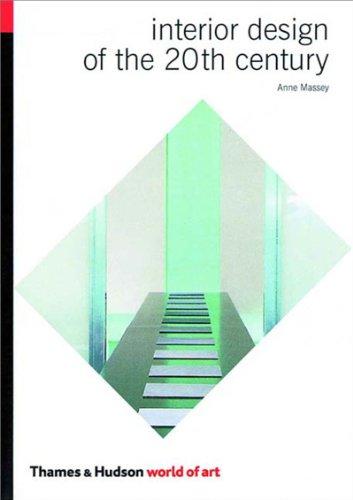 9780500203460: INTERIOR DESIGN OF THE 20th CENTURY (WOA) (Pb) [O/P] (World of Art)