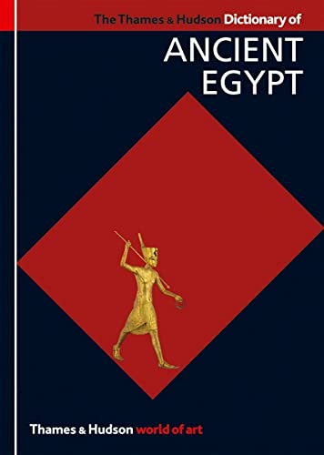 9780500203965: The Thames & Hudson Dictionary of Ancient Egypt (World of Art)