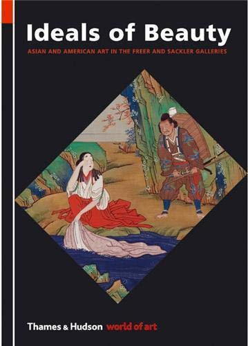9780500204030: Ideals of Beauty: Asian and American Art in the Freer and Sackler Galleries (World of Art)