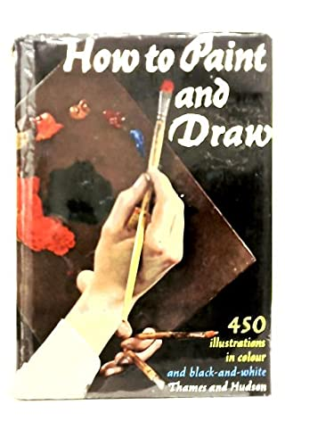 9780500230213: How To Paint And Draw