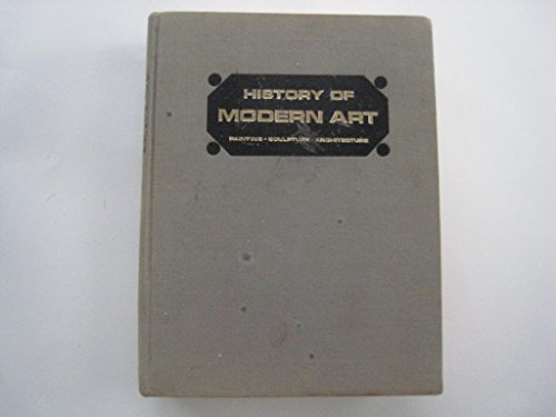 9780500231067: History of Modern Art:Painting, Sculpture, Architecture