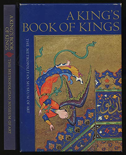 A King's Book of Kings The Shah-Nameh of Shah Tahmasp