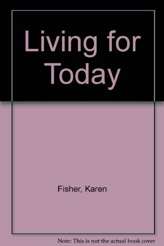 Living for Today ( A studio book): Fisher, Karen