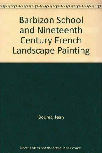 9780500231845: Barbizon School and Nineteenth Century French Landscape Painting