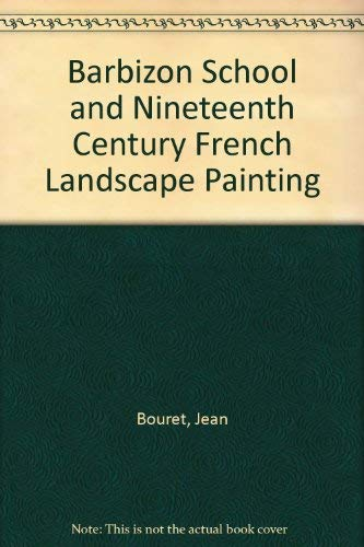 9780500231845: Barbizon School and Nineteenth Century French Landscape Painting