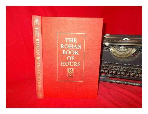 The Rohan Book of Hours, Bibliotheque Nationale: Meiss, Millard &