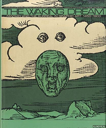 9780500231944: The Waking dream: Fantasy and the surreal in graphic art 1400-1900