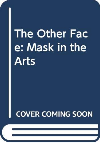 9780500231975: The Other Face: Mask in the Arts