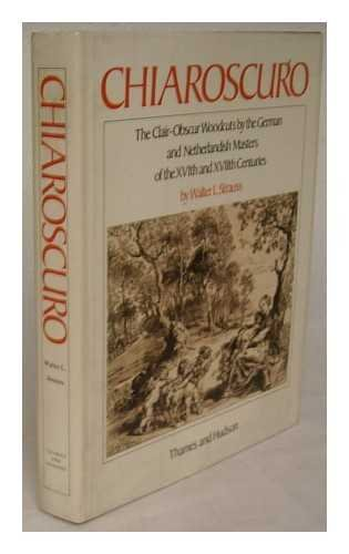 9780500231982: Chiaroscuro: Clair-obscur Woodcuts by the German and Netherlandish Masters of the 16th and 17th Centuries