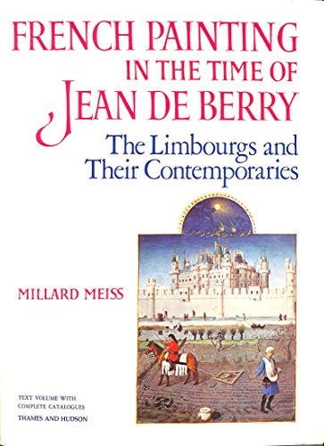 French Painting In The Time Of Jean de Berry: The Limbourgs & Their Contemporaries: Volume I (...