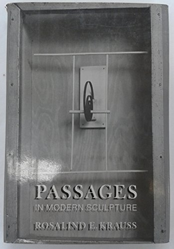 Passages in Modern Sculpture (0500232725) by Rosalind E. Krauss